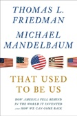 That Used to Be Us - Thomas L. Friedman & Michael Mandelbaum Cover Art