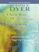 Dr. Wayne W. Dyer - A New Way of Thinking, a New Way of Being  artwork