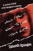 Deborah Spungen - And I Don't Want to Live This Life artwork