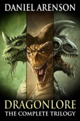 Dragonlore: The Complete Trilogy - Daniel Arenson Cover Art