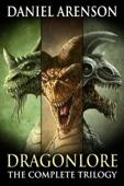 Daniel Arenson - Dragonlore: The Complete Trilogy artwork
