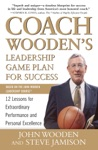 Coach Woodens Leadership Game Plan For Success 12 Lessons For Extraordinary Performance And Personal Excellence
