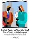 Are You Ready For Your Interview How To Prepare For Media Interviews Includes Special Sections On Social Media
