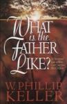 What Is The Father Like