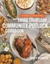 The Third Thursday Community Potluck Cookbook