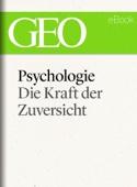 Psychologie: Die Kraft der Zuversicht (GEO eBook)