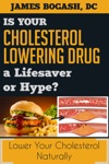 The Cholesterol Myth Is Your Cholesterol Lowering Drug A Lifesaver Or Hype