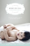 Moms On Call Basic Baby Care 0-6 Months