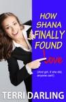 How Shana Finally Found Love
