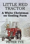 Little Red Tractor A White Christmas On Gosling Farm