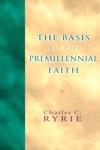 The Basis Of The Premillennial Faith