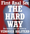 First Anal Sex The Hard Way Five Hardcore Rough Anal Sex Erotica Shorts