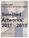 LG Williams  The Estate Of LG Williams Selected Artworks 2011 - 2013