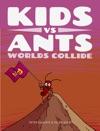 Kids Vs Ants Worlds Collide