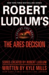 Robert Ludlums TM The Ares Decision