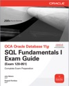OCA Oracle Database 11g SQL Fundamentals I Exam Guide  Exam 1Z0-051