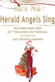 HARK THE HERALD ANGELS SING PURE SHEET MUSIC DUET FOR F INSTRUMENT AND TROMBONE, ARRANGED BY LARS CHRISTIAN LUNDHOLM