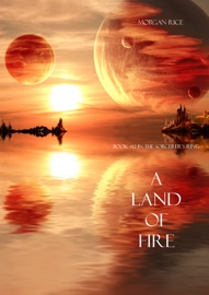 A LAND OF FIRE (BOOK #12 IN THE SORCERERS RING)