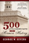 500 Little-Known Facts In Mormon History