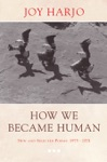 How We Became Human New And Selected Poems 1975-2002