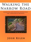 Walking The Narrow Road Marketing And Spiritual Instruction For Christians In Buisness