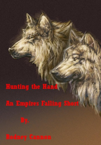 Hunting the Hand Empires Falling Short Stories 1