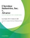 Cherokee Industries Inc V Alvarez