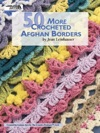 50 More Crocheted Afghan Borders