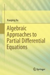 Algebraic Approaches To Partial Differential Equations