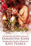 Gift Of Desire Hot Christmas Love Stories From Samantha Kane And Kate Pearce