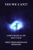 Yes We Can!!! God's Manual On Self Talk.