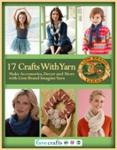 17 Easy Crafts With Yarn - Make Accessories, Decor and More with Lion Brand Imagine Yarn