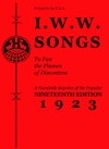 IWW Songs To Fan The Flames Of Discontent