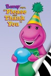 Barney Says Please And Thank You