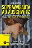 Sopravvissuta ad Auschwitz. La vera e drammatica storia della sorella di Anne Frank
