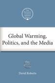 Global Warming, Politics, and the Media