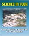 Science In Flux NASAs Nuclear Program At Plum Brook Station 1955 - 2005 NASA SP-2006-4317 - Nuclear Rockets NERVA Atomic Airplanes Aircraft Nuclear Propulsion
