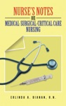 Nurses Notes On Medical-Surgical-Critical Care Nursing