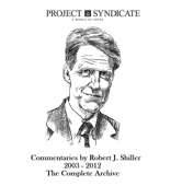 Robert J. Shiller: The Complete Project Syndicate Archive, 2003-2012
