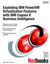 Exploiting IBM PowerVM Virtualization Features With IBM Cognos 8 Business Intelligence