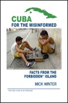 Cuba For The Misinformed Facts From The Forbidden Island