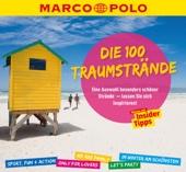 Die 100 Traumstrände - MARCO POLO Reiseführer