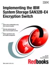 Implementing The IBM System Storage SAN32B-E4 Encryption Switch