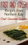 Fast And Fresh Recipes From Northern Italy