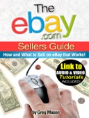 ebay.com Sellers Guide - How and What to Sell on Ebay That Works! *Link to Bonus Audio and Video Tutorials Included*