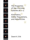 The Properties Of Star-Forming Galaxies At Z2 Kinematics Stellar Populations And Metallicities