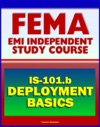 21st Century FEMA Study Course Deployment Basics 2012 IS-101b - Federal Disaster Response And Recovery Course - National Incident Management System NIMS And National Response Framework