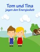 Tom und Tina jagen den Energiedieb