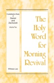 The Holy Word for Morning Revival: Crystallization-study of Daniel and Zechariah, Volume 2