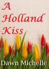 A Holland Kiss